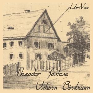Unterm Birnbaum by Fontane, Theodor