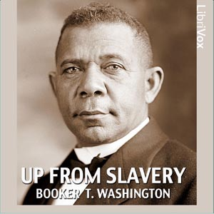 Up from Slavery: An Autobiography by Washington, Booker T.