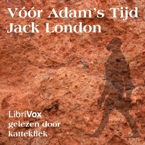 Vóór Adam's tijd by London, Jack