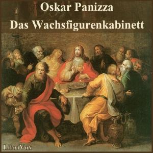 Wachsfigurenkabinett, Das by Panizza, Oskar