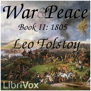 War and Peace, Book 02: 1805 by Tolstoy, Leo