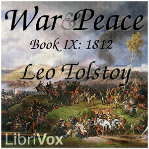 War and Peace, Book 09: 1812 by Tolstoy, Leo