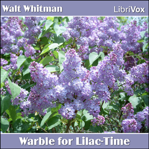 Warble for Lilac-Time by Whitman, Walt