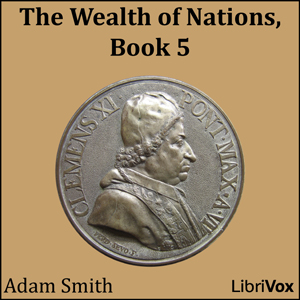 Wealth of Nations, Book 5, The by Smith, Adam