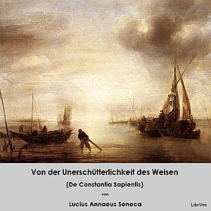 Von der Unerschütterlichkeit des Weisen ... by Seneca, Lucius Annaeus