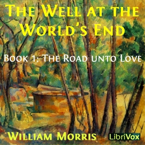 Well at the World's End, The, Book 1: Th... by Morris, William