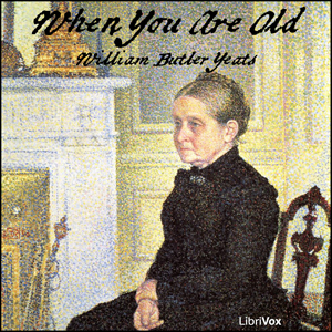 When You Are Old by Yeats, William Butler
