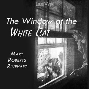 Window at the White Cat, The by Rinehart, Mary Roberts