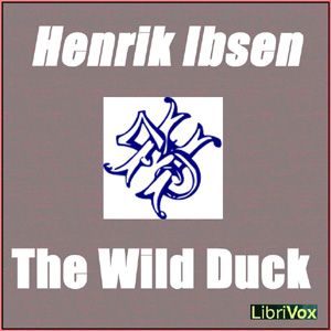 Wild Duck, The by Ibsen, Henrik