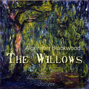Willows, The by Blackwood, Algernon