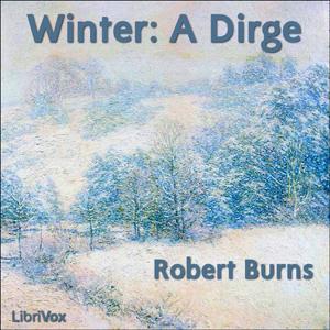 Winter: A Dirge by Burns, Robert