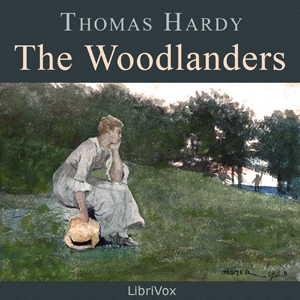 Woodlanders, The (version 2) by Hardy, Thomas