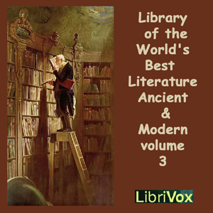 Library of the World's Best Literature, ... by Various