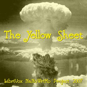 Yellow Sheet, The (LibriVox NaNoWriMo no... by LibriVox volunteers