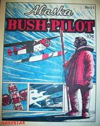 Alaska Bush Pilot : Issue 1 Volume Issue 1 by Alaska Bush Pilot
