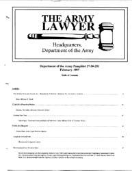 The Army Lawyer : February 1997 ; Da Pam... Volume February 1997 ; DA PAM 27-50-289 by Alcala, Ronald T. P.
