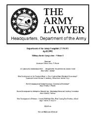 The Army Lawyer : April 2002 ; Da Pam 27... Volume April 2002 ; DA PAM 27-50-351 by Alcala, Ronald T. P.