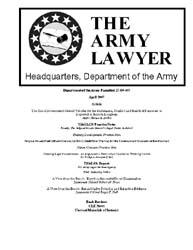 The Army Lawyer : April 2007 ; Da Pam 27... Volume April 2007 ; DA PAM 27-50-407 by Alcala, Ronald T. P.