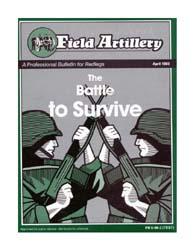 The Field Artillery Journal : April 1988 Volume April 1988 by Rains, Roger A.