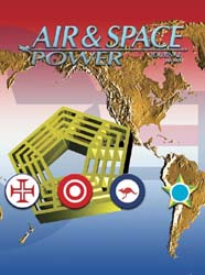 Air and Space Power Journal : Fall 2005 Volume 19, Issue 3 by Cain, Anthony C.