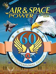 Air and Space Power Journal : Spring 200... Volume 21, Issue 1 by Cain, Anthony C.