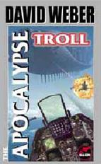 The Apocalypse Troll by Weber, David