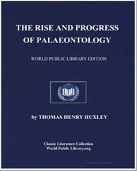 The Rise and Progress of Palaeontology by Huxley, Thomas Henry