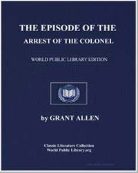 The Episode of the Arrest of the Colonel by Allen, Grant