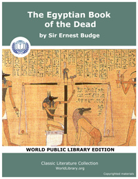 The Egyptian Book of the Dead by Budge, Ernest Alfred Wallis, Sir