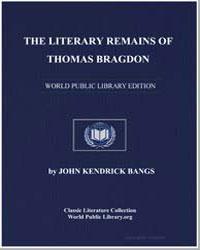 The Literary Remains of Thomas Bragdon by Bangs, John Kendrick