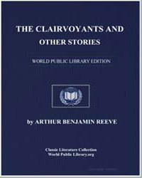 The Clairvoyants and Other Stories by Reeve, Arthur Benjamin