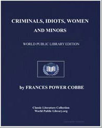 Criminals, Idiots, Women and Minors by Cobbe, Frances Power