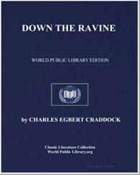 Down the Ravine by Craddock, Charles Egbert