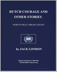 Dutch Courage and Other Stories by London, Jack
