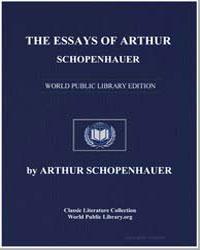 The Essays of Arthur Schopenhauer by Schopenhauer, Arthur