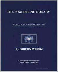 The Foolish Dictionary by Wurdz, Gideon