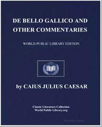 De Bello Gallico and Other Commentaries by Caesar, Caius Julius