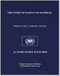 The Story of Hassan of Baghdad and How H... by Fletcher, James Elroy
