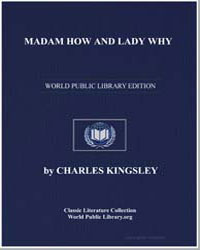 Madam How and Lady Why by Kingsley, Charles
