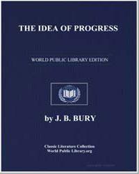 The Idea of Progress by Bury, John Bagnell