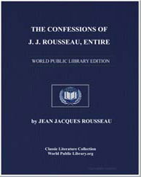 The Confessions of J. J. Rousseau, Entir... by Rousseau, Jean Jacques