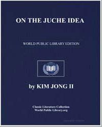 On the Juche Idea by Jong, Kim, Il