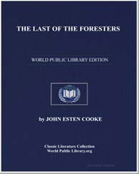 The Last of the Foresters by Cooke, John Esten