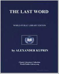The Last Word by Kuprin, Aleksandr Ivanovich
