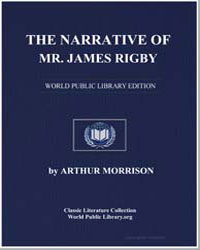 The Narrative of Mr. James Rigby by Morrison, Arthur