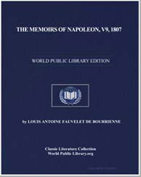 The Memoirs of Napoleon, V9, 1807 by De Bourrienne, Louis Antoine Fauvelet