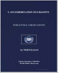 V. On Exhortation to Chastity by Tertullian