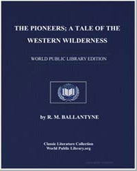 The Pioneers; A Tale of the Western Wild... by Ballantyne, Robert Michael