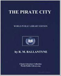 The Pirate City by Ballantyne, Robert Michael