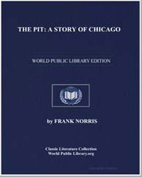 The Pit : A Story of Chicago by Norris, Frank